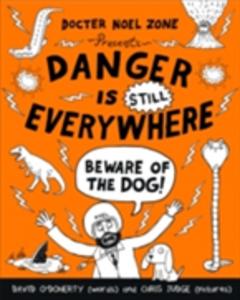 Ebook in inglese Danger is Still Everywhere: Beware of the Dog (Danger is Everywhere book 2) O'Doherty, David