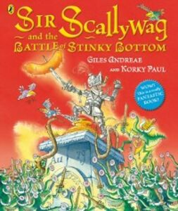 Ebook in inglese Sir Scallywag and the Battle for Stinky Bottom Andreae, Giles