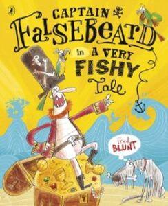Ebook in inglese Captain Falsebeard in A Very Fishy Tale Blunt, Fred