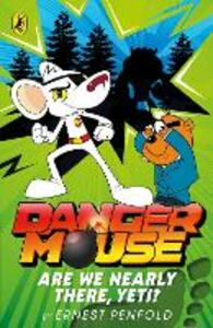 Danger Mouse: Are We Nearly There, Yeti?