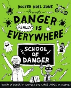 Ebook in inglese Danger Really is Everywhere: School of Danger (Danger is Everywhere 3) O'Doherty, David