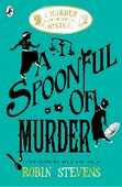 Libro in inglese A Spoonful of Murder: A Murder Most Unladylike Mystery Robin Stevens