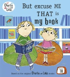 Ebook in inglese Charlie and Lola: But Excuse Me That is My Book Child, Lauren