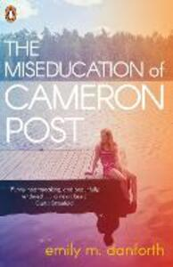 The Miseducation of Cameron Post - Emily M. Danforth - cover