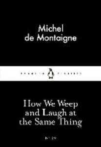 How We Weep and Laugh at the Same Thing