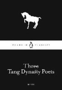 Three Tang Dynasty Poets