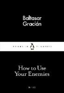 How to Use Your Enemies