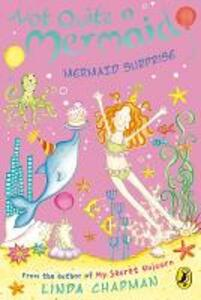 Not Quite a Mermaid: Mermaid Surprise