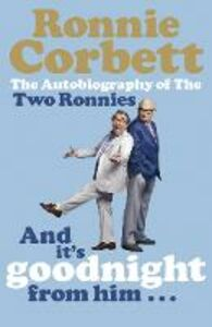 Foto Cover di And It's Goodnight from Him . . ., Ebook inglese di Ronnie Corbett, edito da Penguin Books Ltd