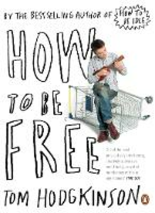 Ebook in inglese How To Be Free Hodgkinson, Tom