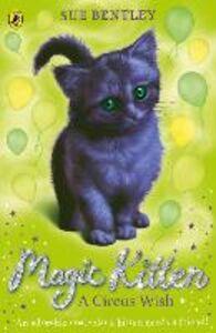 Ebook in inglese Magic Kitten: A Circus Wish Bentley, Sue