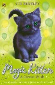 Magic Kitten: A Circus Wish