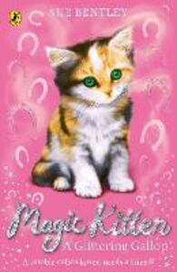 Foto Cover di Magic Kitten: A Glittering Gallop, Ebook inglese di Sue Bentley, edito da Penguin Books Ltd