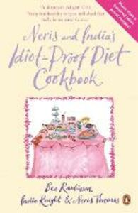 Ebook in inglese Neris and India's Idiot-proof Diet Cookbook Knight, India , Rawlinson, Bee , Thomas, Neris
