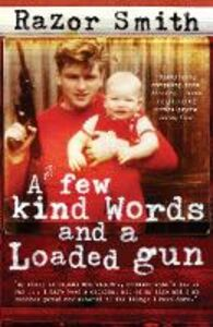 Ebook in inglese Few Kind Words and a Loaded Gun Smith, Noel 'Razor'