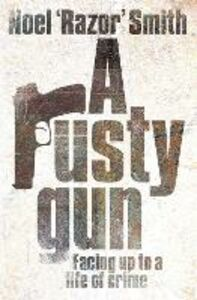 Ebook in inglese Rusty Gun Smith, Noel 'Razor'