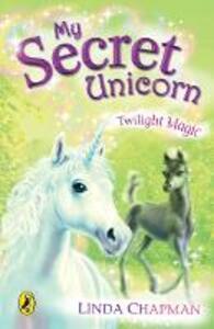 My Secret Unicorn: Twilight Magic