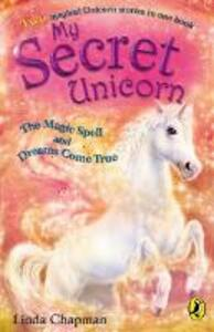 My Secret Unicorn: The Magic Spell and Dreams Come True