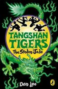 Tangshan Tigers: The Stolen Jade