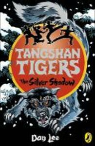Tangshan Tigers: The Silver Shadow