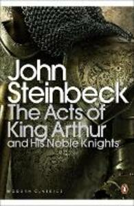 The Acts of King Arthur and his Noble Knights