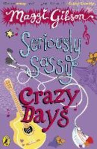 Seriously Sassy: Crazy Days