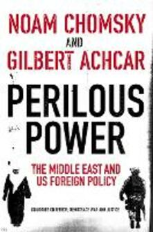 Perilous Power:The Middle East and U.S. Foreign Policy