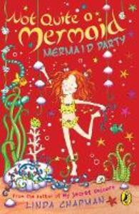 Not Quite a Mermaid: Mermaid Party