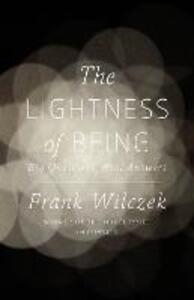 The Lightness of Being