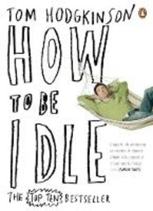 Ebook in inglese How To Be Idle Hodgkinson, Tom