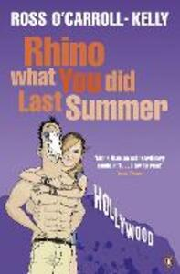 Rhino What You Did Last Summer