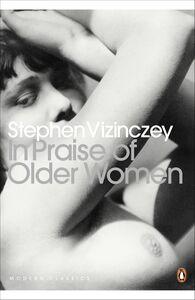 Foto Cover di In Praise of Older Women, Ebook inglese di Stephen Vizinczey, edito da Penguin Books Ltd