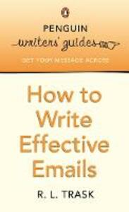 Penguin Writers' Guides: How to Write Effective Emails