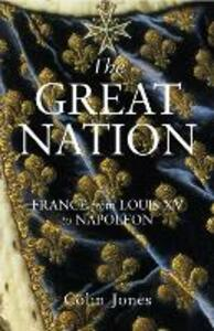 Great Nation: France from Louis XV to Napoleon