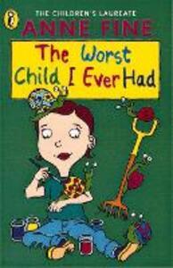 Worst Child I Ever Had