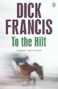 Ebook in inglese To The Hilt Francis, Dick