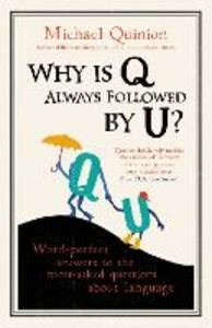 Ebook in inglese Why is Q Always Followed by U? Quinion, Michael