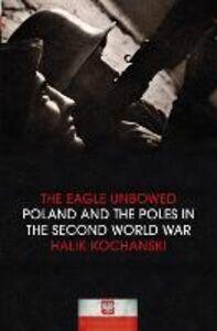 Ebook in inglese The Eagle Unbowed Kochanski, Halik