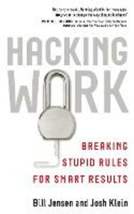 Ebook in inglese Hacking Work Jensen, Bill , Klein, Josh
