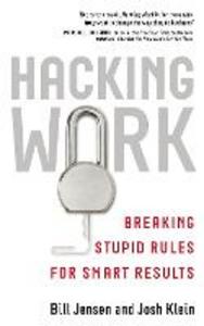 Ebook in inglese Hacking Work Jensen, Bill , Klein, Josh