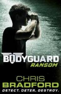 Ebook in inglese Bodyguard: Ransom (Book 2) Bradford, Chris