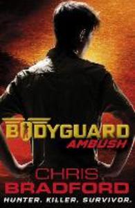 Ebook in inglese Bodyguard: Ambush (Book 3) Bradford, Chris