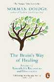 Libro in inglese The Brain's Way of Healing: Stories of Remarkable Recoveries and Discoveries Norman Doidge