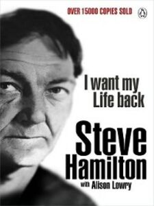 Ebook in inglese I Want My Life Back Hamilton, Steve