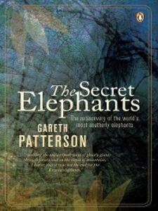 Ebook in inglese The Secret Elephants Patterson, Gareth
