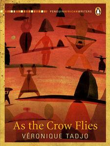 Ebook in inglese As the Crow Flies Tadjo, Véronique