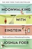 Libro in inglese Moonwalking with Einstein: The Art and Science of Remembering Everything Joshua Foer