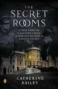 Libro in inglese The Secret Rooms: A True Story of a Haunted Castle, a Plotting Duchess, and a Family Secret Catherine Bailey