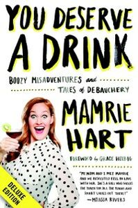 Ebook in inglese You Deserve a Drink Deluxe Hart, Mamrie