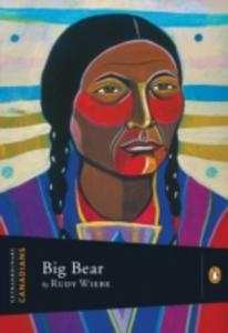 Ebook in inglese Extraordinary Canadians Big Bear Wiebe, Rudy